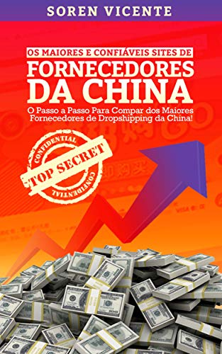 Os Maiores e Confiáveis Sites de Fornecedores da China: O Passo a Passo Para Comprar Dos Maiores Fornecedores de Dropshipping Da China