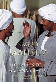 Charlas de mañana y tarde par Naguib Mahfuz
