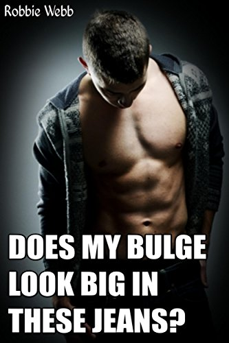 Does My Bulge Look Big In These Jeans? (English Edition)