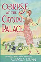 The Corpse at the Crystal Palace (Daisy Dalrymple Mysteries)
