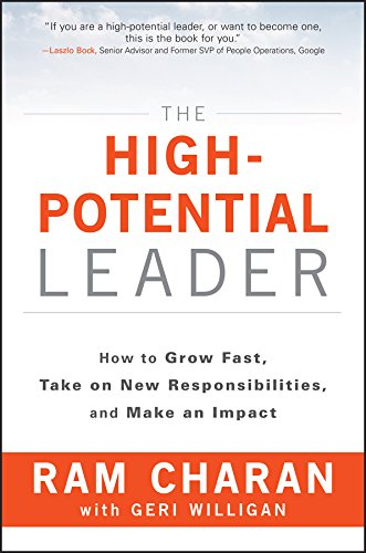 The High-Potential Leader: How to Grow Fast, Take on New Responsibilities, and Make an Impact (English Edition)