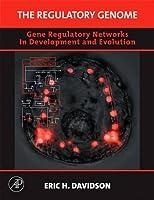 The Regulatory Genome: Gene Regulatory Networks In Development And Evolution