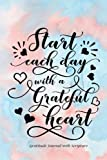 Start Each Day with a Grateful Heart: Gratitude Journal with Bible Verses and Inspirational Quote: Large Print