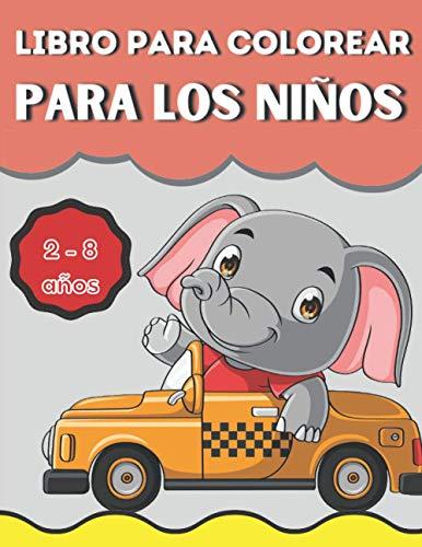 Libro de Colorear para Niños 2 - 8 años: Vehículos Libro para colorear para niños 2 a 5 años: coches, camiones, barcos, bicicletas, helicópteros, ... niños y niñas (Ideas de regalos para niños)