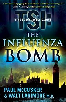 The Influenza Bomb: A Novel (TSI Book 2) by [Walt Larimore, Paul McCusker]