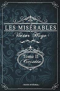 Les Misérables - Edition illustrée, tome 2 : Cosette par Victor Hugo