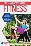 Pre- And Post- Natal Fitness: A Guide for Fitness Professionals from the American Council on Exercise - Lenita Anthony