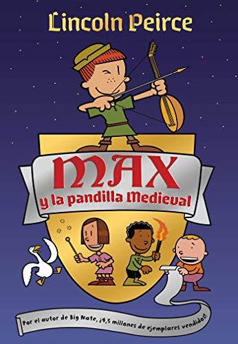 Max y la pandilla medieval (Escritura desatada)