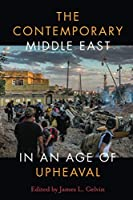 The Contemporary Middle East in an Age of Upheaval