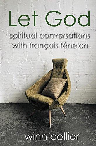 Let God: Spiritual Conversations with François Fénelon