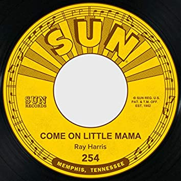 Come on Little Mama / Where'd You Stay Last Night