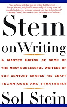Stein On Writing: A Master Editor of Some of the Most Successful Writers of Our Century Shares His Craft Techniques and Strategies by [Sol Stein]