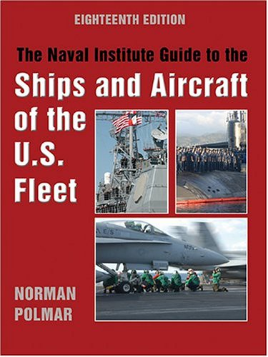 Polmar, N: The Naval Institute Guide to the Ships and Aircr (Naval Institute Guide to the Ships and Aircraft of the Us Fleet)