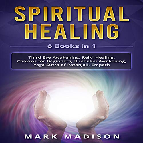 Spiritual Healing: 6 Books in 1 audiobook cover art