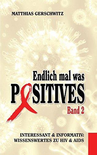 Endlich mal was Positives 2: Interessant & informativ: Wissenswertes zu HIV & AIDS