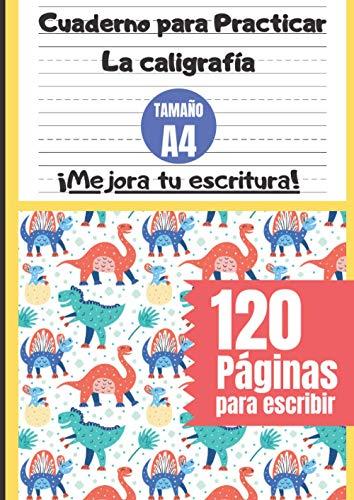 Cuaderno para Practicar la Caligrafía Tamaño A4 ¡Mejora tu escritura! - 120 Páginas para escribir: Diseño bonito de dinosaurios bebes colores - Papel ... para niños en educación primaria y ES