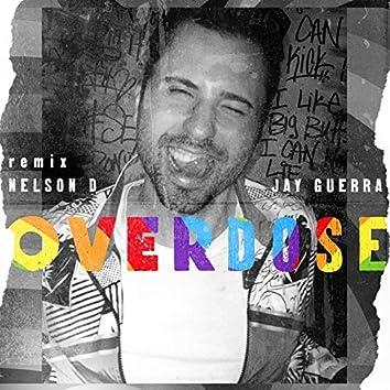 Overdose (Nelson D Remix)