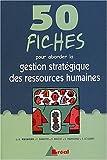 50 Fiches pour aborder la gestion stratégique des ressources humaines