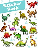 Sticker Book: Dinosaurs Collection Blank Sticker Book for Kids Collection Notebook Page Size 8x10 Inches 80 Pages Children Family Activity Book (Ultimate Sticker book) (Volume 3)