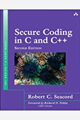 Secure Coding in C and C++ (SEI Series in Software Engineering) Kindle Edition
