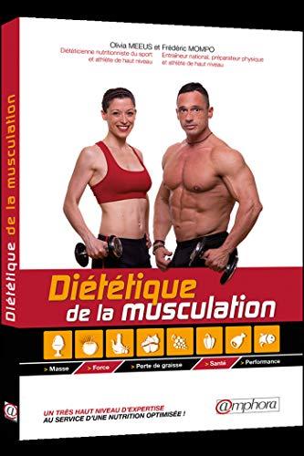 Diététique de la musculation: Masse, force, perte de graisse, santé, performance