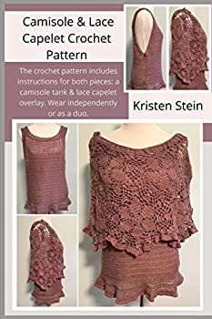 Camisole & Lace Capelet Crochet Pattern  The crochet pattern includes instructions for both pieces  a camisole tank & lace capelet overlay Wear independently or as a duo.