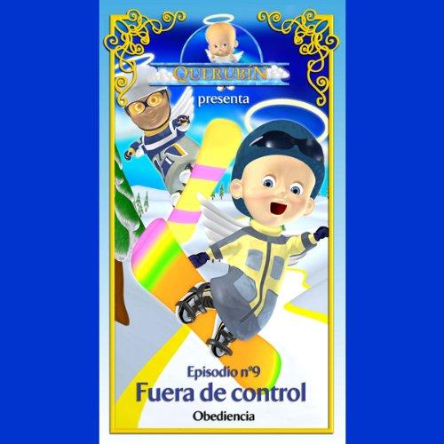 Querubín: Episodio 9 - Fuera de control [Cherubin, Episode 9: Out of Control] audiobook cover art
