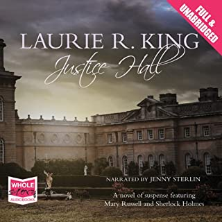 Justice Hall                   By:                                                                                                                                 Laurie R. King                               Narrated by:                                                                                                                                 Jenny Sterlin                      Length: 16 hrs and 26 mins     21 ratings     Overall 4.3