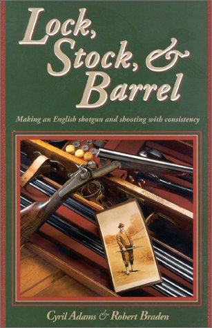 Lock, Stock & Barrel: Making an English Shotgun and Shooting with Consistency