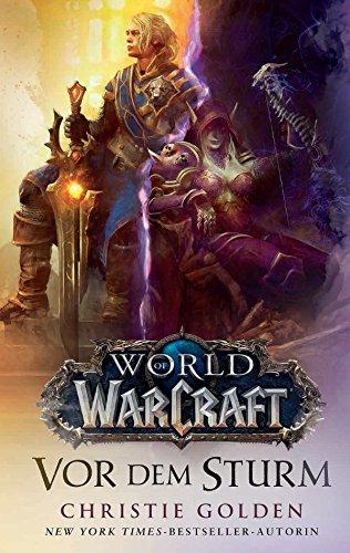 World of Warcraft: Vor dem Sturm: Die Vorgeschichte zu Battle of Azeroth (German Edition)