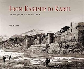 From Kashmir to Kabul: The Photographs of Burke and Baker, 1860-1900