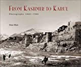 From Kashmir to Kabul: The Photographs of Baker and Burke, 1860-1900: The Photographs of Burke and Baker, 1860-1900 (Photography S.) - Omar Khan