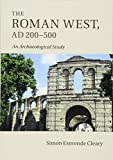 """The Roman West, AD 200€""""500: An Archaeological Study"""