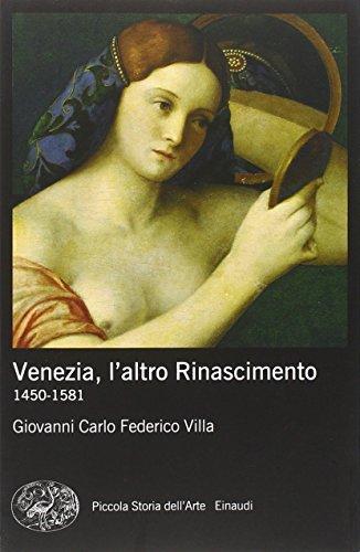 Venezia, l'altro Rinascimento. 1450-1581. Ediz. illustrata