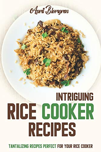 Intriguing Rice Cooker Recipes: Tantalizing Recipes Perfect for Your Rice Cooker