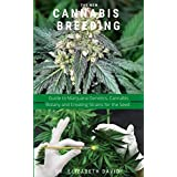 THE NEW CANNABIS BREEDING: Complete Guide To Breeding and Growing Cannabis The Easiest Way (English Edition)
