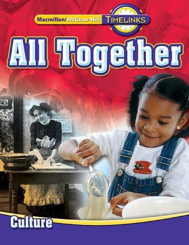 TimeLinks: First Grade, All Together-Unit 1 Culture Student Edition (OLDER ELEMENTARY SOCIAL STUDIES)