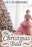 The Christmas Ball (The Christmas Ball Romances Book 1)