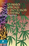 Los paraísos artificiales/ El vino y el hachís/ La fanfarlo (Clásicos de la literatura universal)