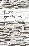 kurz geschichtet: Autorengruppe Scriptum Trier