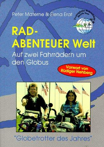 Rad-Abenteuer Welt: Auf zwei Fahrrädern um den Globus