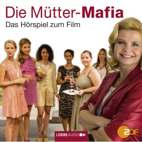 Die Mütter-Mafia     Das Hörspiel zum ZDF-Fernsehfilm              Written by:                                                                                                                                 Kerstin Gier                               Narrated by:                                                                                                                                 Annette Frier                      Length: 1 hr and 7 mins     Not rated yet     Overall 0.0