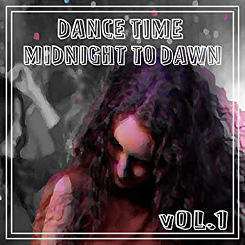Dance Time Midnight To Dawn, Vol. 1