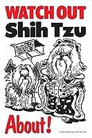 WATCH OUT Shih Tzu アニメイラストサインボード:シーズー(A) イギリス製 英語看板 Made in U.K [並行輸入品]