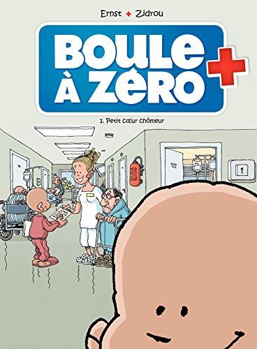Boule à zéro - Tome 1: Petit Cœur chômeur par [Zidrou]