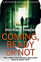 Coming, Ready or Not: Has a killer from Hunter's past come back to haunt him? (DS Hunter Kerr Investigations Book 4)