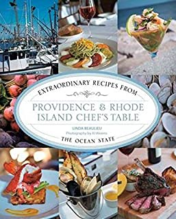 Providence & Rhode Island Chef's Table: Extraordinary Recipes From The Ocean State