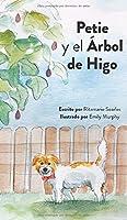 Petie y el Árbol de Higo (Las Adventuras de Petie)