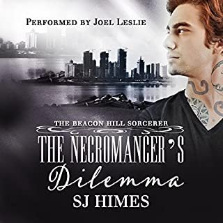 The Necromancer's Dilemma     The Beacon Hill Sorcerer, Book 2              By:                                                                                                                                 SJ Himes                               Narrated by:                                                                                                                                 Joel Leslie                      Length: 7 hrs and 48 mins     38 ratings     Overall 4.5