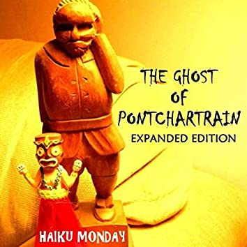 The Ghost of Pontchartrain Expanded Edition